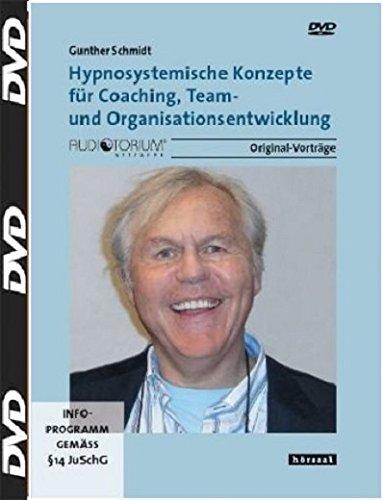Hypnosystemische Konzepte in Coaching, Team- und Organisationsentwicklung, DVD