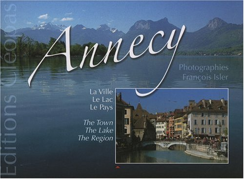 Annecy : La ville, le lac, le pays