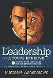 Un leadership à toute épreuve: 55 raisons pour lesquelles nos dirigeants échouent