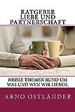 Ratgeber Liebe und Partnerschaft: Heiße Themen rund um was und wen wir lieben.
