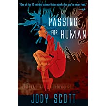 Passing for Human (The Benaroya Chronicles Book 1)
