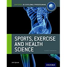 Sports, Exercise and Health Science (Oxford IB Diploma Programme Course Companion)