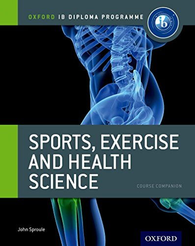 IB Sports, Exercise and Health Science Course Book: Oxford IB Diploma Programme (Oxford IB Diploma Programme Course Companion)