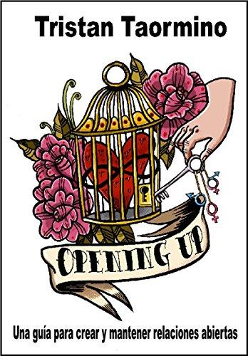 Opening Up, Una Guía para Crear y Mantener Relaciones Abiertas, Colección Uhf (Melusina) por Tristan Taormino