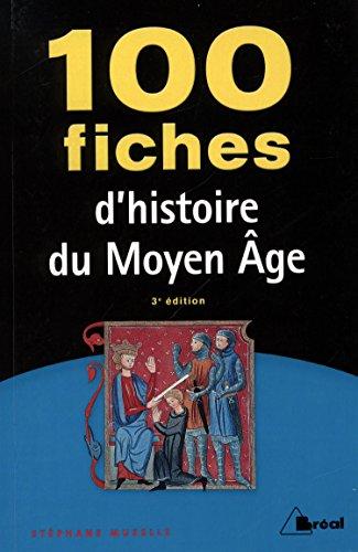 100 fiches histoire du Moyen Age par Stéphane Muzelle