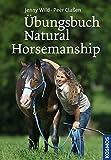 Übungsbuch Natural Horsemanship - Peer Claßen, Jenny Wild