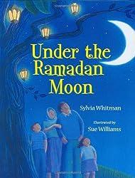 Under the Ramadan Moon by Sylvia Whitman (2008-09-01)