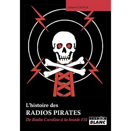 RADIOS PIRATES De Radio Caroline à la bande FM