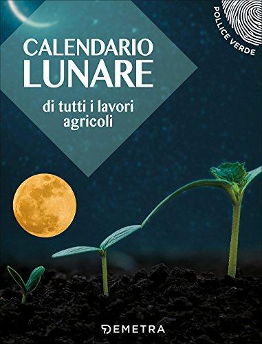 Calendario Innesti Pdf.Scaricare Calendario Lunare Delle Semine E Dei Lavori Pdf