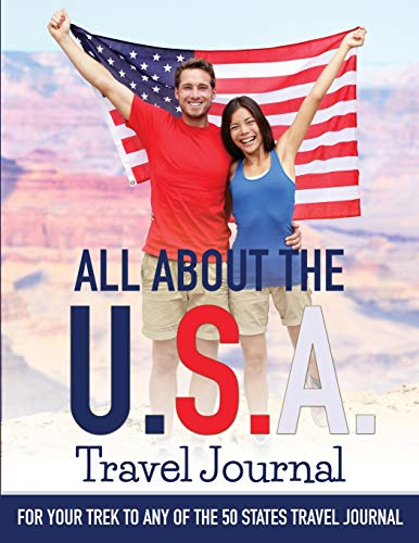 All About the U.S.A. Travel Journal: For Your Trek