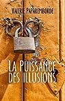 La Puissance des illusions par Paparemborde