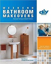Weekend Bathroom Makeovers (DIY) (DIY Network) by Amy Matthews (2006-08-15)
