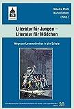 Literatur für Jungen - Literatur für Mädchen: Wege zur Lesemotivation in der Schule (Schriftenreihe der Deutschen Akademie für Kinder- und Jugendliteratur Volkach e.V.) -