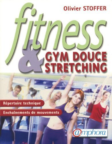 Fitness : Gym douce et stretching de Stoffer. Olivier (2005) Broché