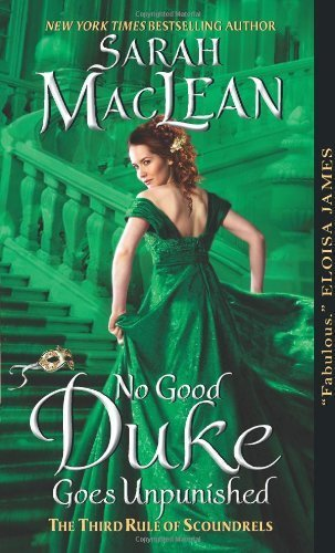 No Good Duke Goes Unpunished: The Third Rule of Scoundrels (Rules of Scoundrels) by MacLean, Sarah (2013) Mass Market Paperback