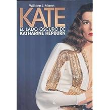 Kate: El Lado Oscuro De Katharine Hepburn / The Woman Who Was Hepburn