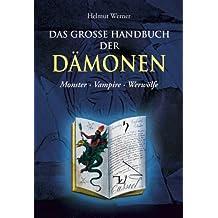 Das große Handbuch der Dämonen: Monster - Vampire - Werwölfe