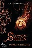 Das Buch der Schatten - Schwarze Seelen: Band 7