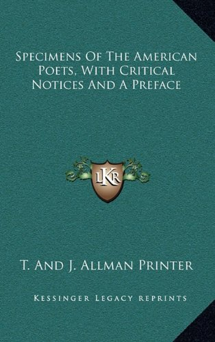 Specimens of the American Poets, with Critical Notices and a Preface