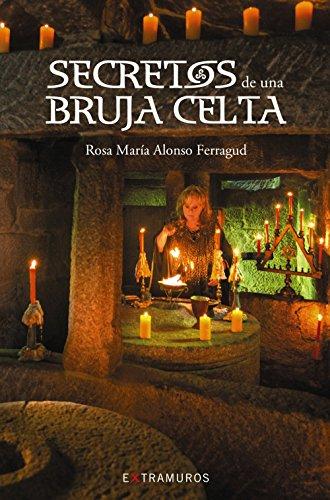 Secretos de una bruja celta por Rosa María Alonso Ferragud