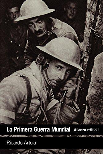 La Primera Guerra Mundial: De Lieja a Versalles (El Libro De Bolsillo - Historia) por Ricardo Artola
