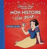BLANCHE-NEIGE - Mon Histoire du Soir - L'histoire du film