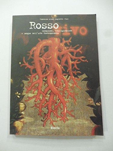 Rosso vivo. Mutazione, trasfigurazione e sangue nell'arte contemporanea. Ediz. italiana e inglese