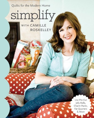 simplify-with-camille-roskelley-quilts-for-the-modern-home-use-pre-cut-jelly-rolls-charm-packs-fat-q