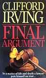 FINAL ARGUMENT - A Legal Thriller (Clifford Irving's Legal Novels Book 2)