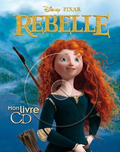 Rebelle, mon grand livre CD par Pixar