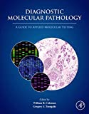 #6: Diagnostic Molecular Pathology: A Guide to Applied Molecular Testing