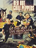 Red Hot Chili Peppers - By the Way/Live in Poland