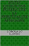 huits questions posees sur la spiritualite africaine