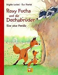 Roxy Fuchs und die Dachsbrüder: Eine neue Familie