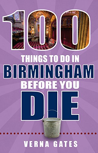 100 Things to Do in Birmingham Before You Die (English Edition)