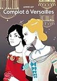 Complot à Versailles - Tome 1 - Complot à Versailles