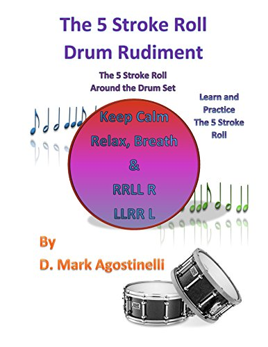 the-5-stroke-roll-drum-rudiment-the-5-stroke-roll-around-the-drum-set-drum-rudiments-english-edition