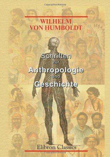 Schriften zur Anthropologie und Geschichte