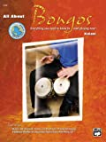 All about Bongos: Everything You Need to Know to Start Playing Now!, Book & Enhanced CD (Alfred's World Percussion)