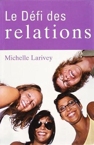Michelle Larivey - Le défi des relations : Comment résoudre