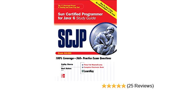 SCJP Sun Certified Programmer for Java 6 Study Guide: Exam 310-065 ...