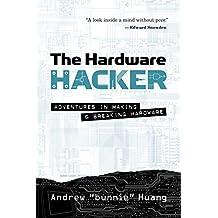 The Hardware Hacker