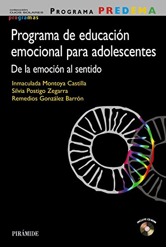 Programa PREDEMA. Programa de educación emocional para adolescentes: De la emoción al sentido (Ojos Solares - Programas)
