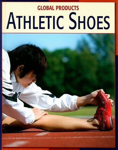 Athletic Shoes (Global Products) by Rau, Dana Meachen (2007) Library Binding