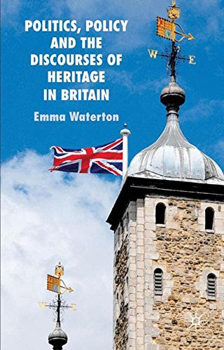 Politics, Policy and the Discourses of Heritage in Britain