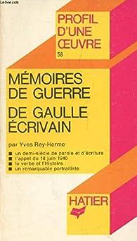 memoires de guerre, de gaulle écrivain/analyse critique par  P Litt 0058