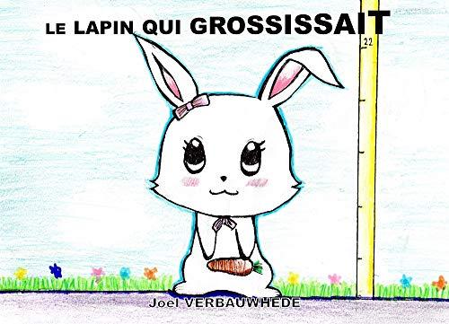 Couverture du livre Le lapin qui grossissait