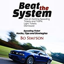 How to Beat a Speeding Ticket Book: Fight That Ticket and Win: The Complete Guide to Beating the System