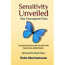 Sensitivity Unveiled: Your Unrecognized Power (English Edition)