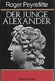Der junge Alexander - Roger Peyrefitte
